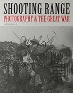 Shooting Range : Photography & the Great War