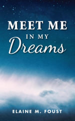 Meet Me in My Dreams - Elaine M. Foust