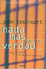 Nada Mas Que La Verdad - John Lescroart