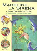 Madeline, la Sirena : Y Otras Historias de Peces :  Y Otras Historias de Peces - Anna Fienberg