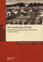 Landscape of Food : The Food Relationships of Town and Country in Modern Times