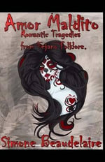Amor Maldito : Romantic Tragedies from Tejano Folklore - Simone Beaudelaire