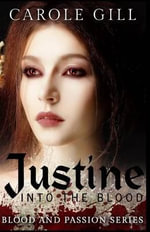 Justine : Into the Blood - Carole Gill