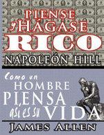 Piense y Hgase Rico & Como Un Hombre Piensa Asi Es Su Vida - Napoleon Hill