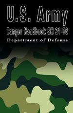 U.S. Army Ranger Handbook SH 21-76 - Department of Defense