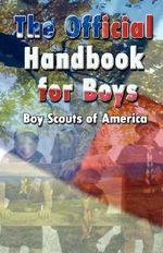 Scouting for Boys : The Original Edition - Robert Baden-Powell