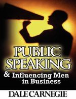 Public Speaking & Influencing Men in Business - Dale Carnegie
