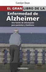El Gran Libro de La Enfermedad de Alzheimer - Carolyn Dean