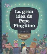 La Gran Idea de Pepe Pingino- Pepe Penguin's Great Idea
