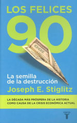 Los Felices Noventa / The Roaring Nineties : Towards Sustainable Pension Systems in the 21st Ce... - Joseph E Stiglitz