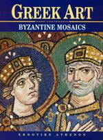 Greek Art : Byzantine Mosaics - N. Chatzidakis