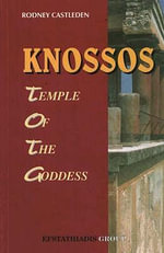 Knossos : Temple of the Goddess - Rodney Castleden