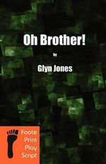 Oh Brother! - Glyn Idris Jones