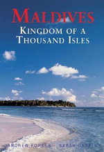 Maldives : Kingdom of a Thousand Isles - Andrew Forbes
