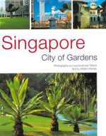 Singapore : City of Gardens - William Warren