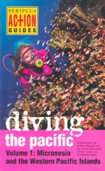 Diving the Pacific : Volume 1 : Micronesia and the Western Pacific Islands - David Leonard