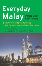 Everyday Malay : Phrasebook and Dictionary - Thomas G. Oey