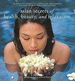 Asian Secrets of Health, Beauty and Relaxation - Sophie Benge