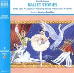 Ballet Stories : Cappelia, Giselle, Sleeping Beauty, the Nutcracker, Swann Lake - David Angus