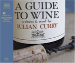 A Guide to Wine - Julian Burnlee Curry