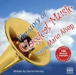 The Story of Classical Music - Darren Henley