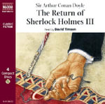 The Return of Sherlock Holmes III : Classic Fiction - Sir Arthur Conan Doyle