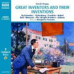 Great Inventors and Their Inventions : Archimedes, Gutenberg, Franklin, Nobel, Bell, Marconi, The Wright Brothers, Edison - David Angus