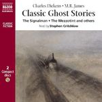 Classic Ghost Stories : The Signal-Man, the Mezzotint and Others - Various