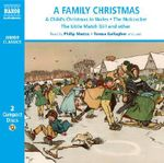 A Family Christmas : Includes Dylan Thomas 'A Child's Christmas in Wales' and Other Seasonal Stories - Jenny Agutter