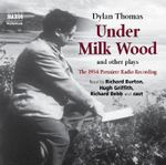 Under Milk Wood and Other Plays : The 1954 Premiere Radio Recording - Dylan Thomas