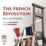 The French Revolution - in a Nutshell : In a Nutshell - Neil Wenborn