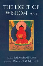 Light of Wisdom : v. 1 - Padmasambhava
