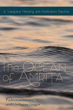 Ocean Of Amrita : A Vajrayana Mending and Purification Practice - Padmasambhava Guru Rinpoche
