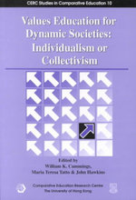 Values Education for Dynamic Societies : Individualism or Collectivism - William K. Cummings