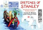 Sketches of Stanley : Hong Kong's Southside from Aberdeen to Shek O - Lorette E. Roberts