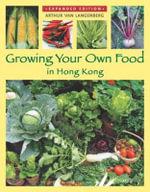 Growing Your Own Food in Hong Kong - Arthur van Langenberg