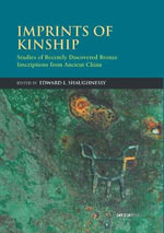 Lineages and Their Places in Ancient China : Based on Recently Discovered Bronzes - Edward L. Shaughnessy