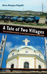 A Tale of Two Villages : Coerced Modernization in the East European Countryside - Alina Mungiu-Pippidi