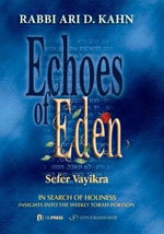 Echoes of Eden: Sefer Vayikra : In Search of Holiness - Rabbi Ari Kahn