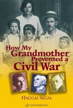 How My Grandmother Prevented Civil War - Haggai Segal