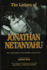 Letters of Jonathan Netanyahu : The Commander of the Entebbe Rescue Force - Jonathan Netanyahu
