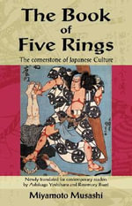 The Book of Five Rings : The Cornerstone of Japanese Culture - Miyamoto Musashi