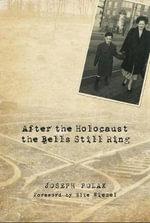 After the Holocaust the Bells Still Ring - Joseph F. Polak