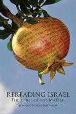 Rereading Israel : The Spirit of the Matter - Bonna Devora Haberman
