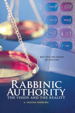 Rabbinic Authority : The Vision and the Reality - A. Yehuda Warburg