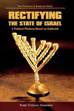 Rectifying the State of Israel : A Political Platform Based on Kabbalah - Yitzchak Ginsburgh
