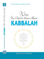 What You Need to Know about Kabbalah - Yitzchak Ginsburgh
