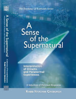A Sense of the Supernatural : Interpretation of Dreams and Paranormal Experiences - Yitzchak Ginsburgh