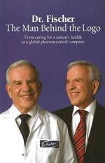 Dr. Fischer : The Man Behind the Logo - Dr Eli Fischer