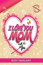 I Love You Mom - Rizky Banjary